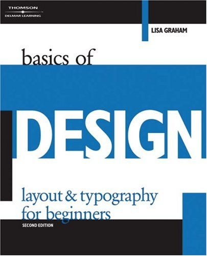 Basics of Design : Layout and Typography for Beginners  2nd 2006 (Revised) 9781401879525 Front Cover