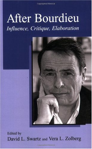 After Bourdieu Influence, Critique, Elaboration  2004 9781402038525 Front Cover