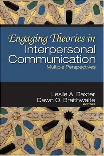 Engaging Theories in Interpersonal Communication Multiple Perspectives  2008 edition cover