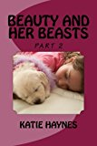Beauty and Her Beasts Part 2  Large Type 9781491250525 Front Cover