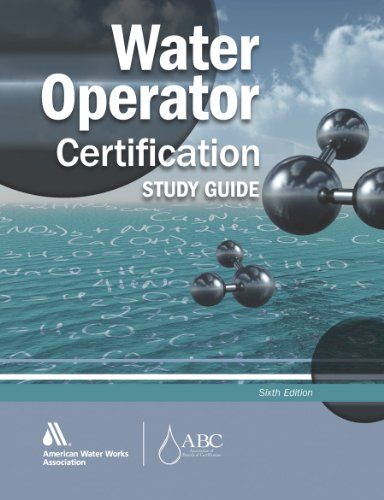 Water Operator Certification Study Guide A Guide to Preparing for Water Treatment and Distribution Operator Certification Exams 6th 2012 (Revised) edition cover