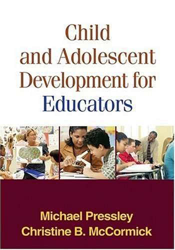 Child and Adolescent Development for Educators   2007 9781593853525 Front Cover