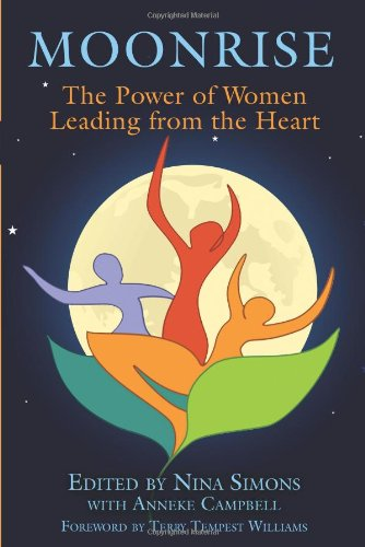 Moonrise The Power of Women Leading from the Heart  2010 edition cover