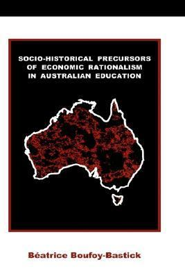 Socio-Historical Precursors of Economic Rationalism in Australian Education:  2003 edition cover