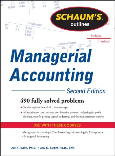 Managerial Accounting 490 Fully Solved Problems 2nd 2012 (Revised) edition cover