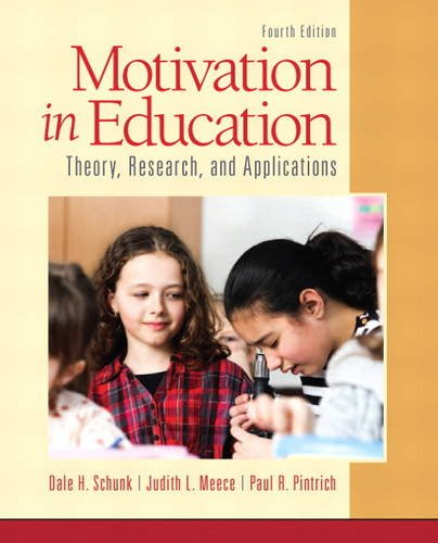 Motivation in Education Theory, Research, and Applications 4th 2014 edition cover