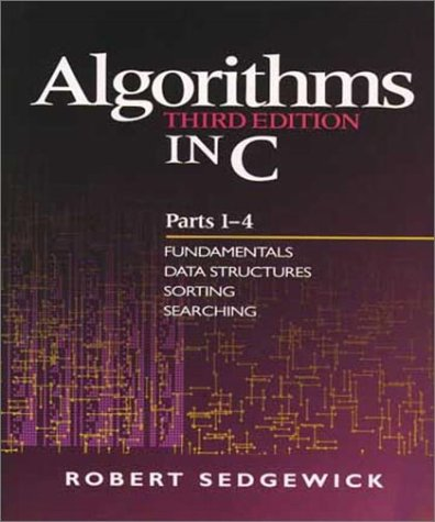 Algorithms in C Fundamentals, Data Structures, Sorting, Searching 3rd 1998 (Revised) 9780201314526 Front Cover