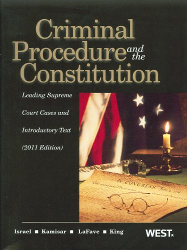 Criminal Procedure and the Constitution 2011 Leading Supreme Court Cases and Introductory  2011 9780314274526 Front Cover