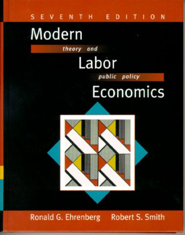 Modern Labor Economics Theory and Public Policy 7th 2000 edition cover