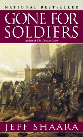 Gone for Soldiers A Novel of the Mexican War  2000 edition cover