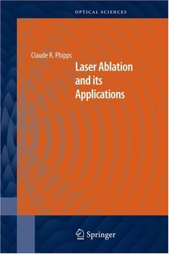 Laser Ablation and Its Applications   2007 edition cover