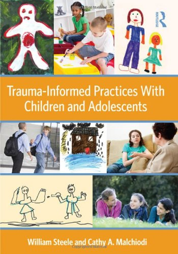 Trauma-Informed Practices with Children and Adolescents   2012 edition cover