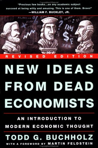 New Ideas from Dead Economists An Introduction to Modern Economic Thought  1999 (Revised) edition cover