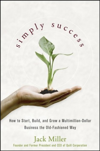 Simply Success How to Start, Build and Grow a Multimillion-Dollar Business the Old-Fashioned Way  2008 edition cover