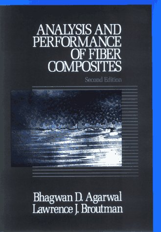 Analysis and Performance of Fiber Composites  2nd 1990 (Revised) edition cover