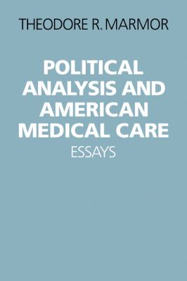 Political Analysis and American Medical Care   1983 9780521283526 Front Cover