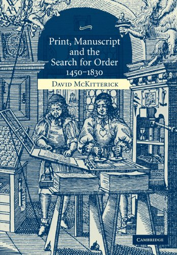 Print, Manuscript and the Search for Order, 1450-1830   2006 edition cover