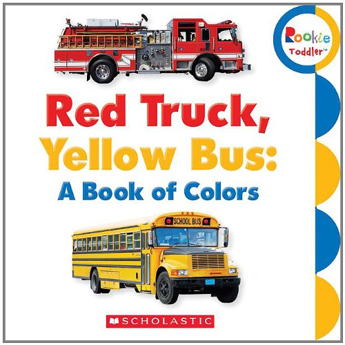 Red Truck, Yellow Bus A Book of Colors  2012 9780531208526 Front Cover