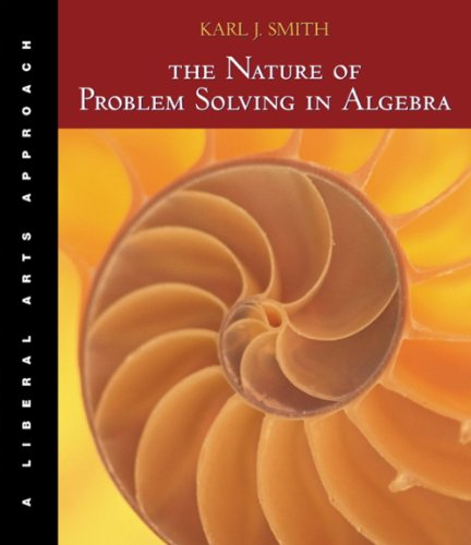 Nature of Problem Solving in Algebra Liberal Arts Approach  2004 9780534421526 Front Cover