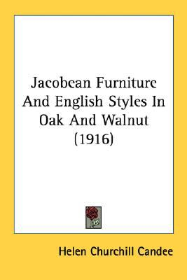 Jacobean Furniture and English Styles in Oak and Walnut  N/A 9780548761526 Front Cover