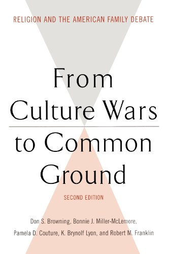 From Culture Wars to Common Ground Religion and the American Family Debate 2nd 2000 9780664223526 Front Cover