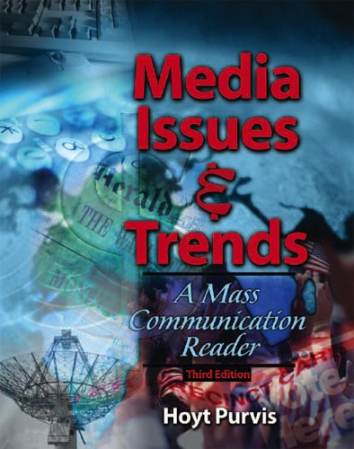 Media Issues and Trends : A Mass Communication Reader 3rd 2005 (Revised) 9780757523526 Front Cover
