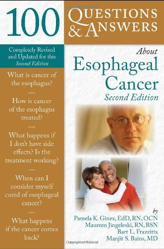 100 Questions and Answers about Esophageal Cancer  2nd 2010 (Revised) 9780763760526 Front Cover