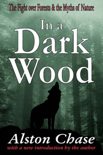 In a Dark Wood The Fight over Forests and the Myths of Nature  2001 edition cover