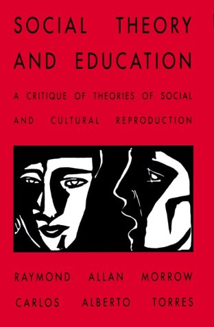 Social Theory and Education A Critique of Theories of Social and Cultural Reproduction  1995 edition cover