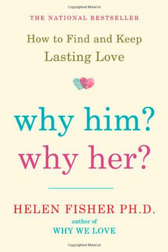 Why Him? Why Her? Finding Real Love by Understanding Your Personality Type  2010 edition cover