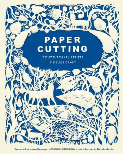 Paper Cutting Conemporary Artists, Timeless Craft  2011 edition cover