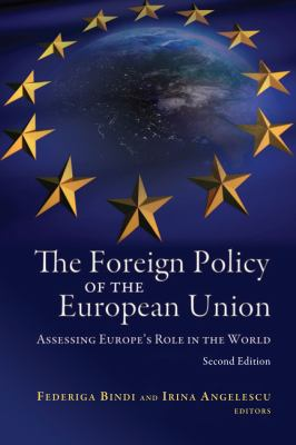 Foreign Policy of the European Union Assessing Europe's Role in the World 2nd 2012 (Revised) edition cover