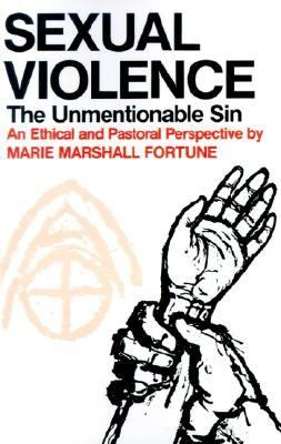 Sexual Violence The Unmentionable Sin N/A edition cover