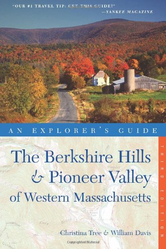 Explorer's Guide the Berkshire Hills and Pioneer Valley 3rd Edtn Of Western Massachusetts 3rd 9780881509526 Front Cover