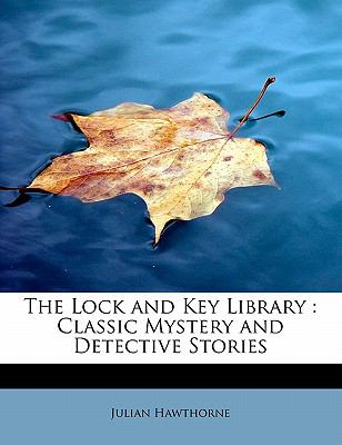 Lock and Key Library Classic Mystery and Detective Stories N/A 9781113807526 Front Cover