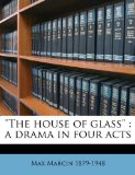 House of Glass : A drama in four Acts N/A edition cover