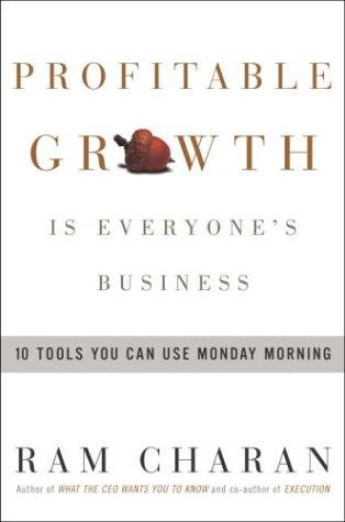 Profitable Growth Is Everyone's Business 10 Tools You Can Use Monday Morning  2004 9781400051526 Front Cover