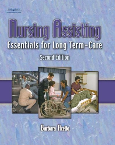 Nursing Assisting Essentials for Long Term Care 2nd 2005 (Revised) 9781401827526 Front Cover