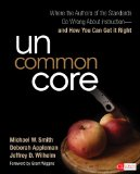 Uncommon Core Where the Authors of the Standards Go Wrong about Instruction-And How You Can Get It Right  2014 edition cover