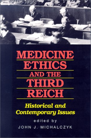 Medicine, Ethics and the Third Reich Historical and Contemporary Issues N/A edition cover