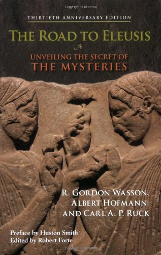 Road to Eleusis Unveiling the Secret of the Mysteries 30th 2008 9781556437526 Front Cover