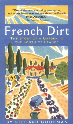 French Dirt The Story of a Garden in the South of France  2005 (Anniversary) edition cover