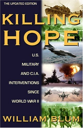 Killing Hope U. S. Military and C. I. A. Interventions since World War II - The Updated Through 2003 2nd 2003 (Revised) edition cover