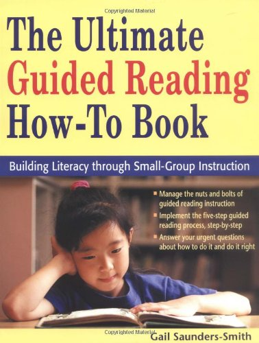 Ultimate Guided Reading How-to Book Building Literacy Through Small-Group Instruction  2003 9781569761526 Front Cover