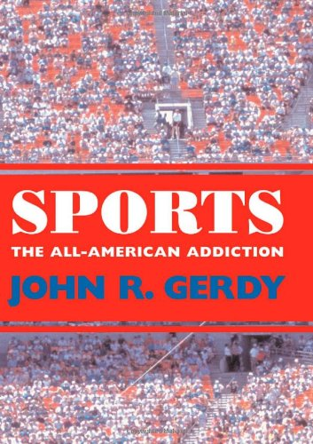 Sports The All-American Addiction  2002 9781578064526 Front Cover