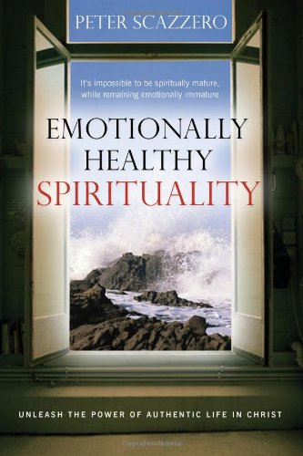 Emotionally Healthy Spirituality Unleashing the Power of Authentic Life in Christ  2006 edition cover