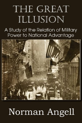 The Great Illusion a Study of the Relation of Military Power to National Advantage  0 edition cover