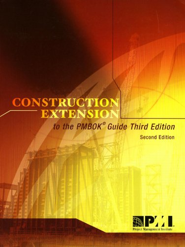 Construction Extension to the PMBOK Guide 3rd 2005 9781930699526 Front Cover