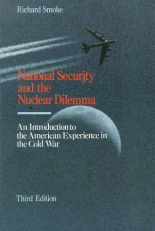 National Security and the Nuclear Dilemma An Introduction to the American Experience in the Cold War 3rd 1993 (Revised) edition cover