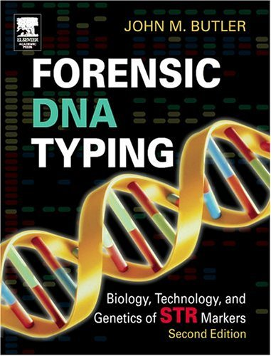 Forensic DNA Typing Biology, Technology, and Genetics of STR Markers 2nd 2005 (Revised) edition cover